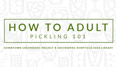Downtown Greensburg Project and the Greensburg Hempfield Area Library Partner to Host 'How to Adult' Program