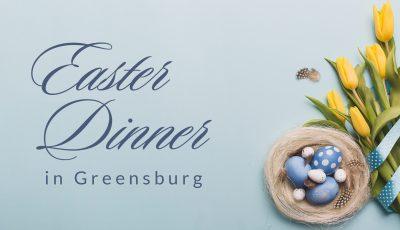 Easter dinner spots in Greensburg